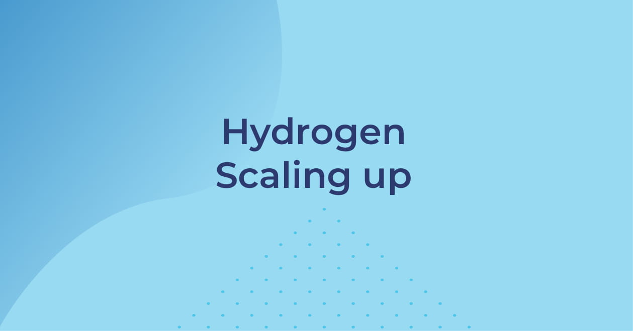 Hydrogen Scaling up