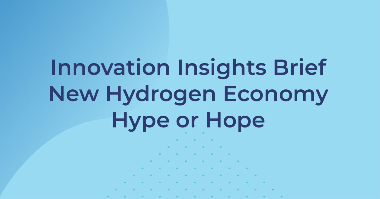 Innovation Insights Brief New Hydrogen Economy Hype or Hope?